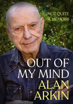 Encore Episode: Out of My Mind: (Not Quite a Memoir): A Conversation With Alan Arkin